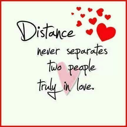 Distance never separates two people truly in love.