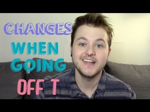 FTM ~ changes with going off testosterone. - YouTube
