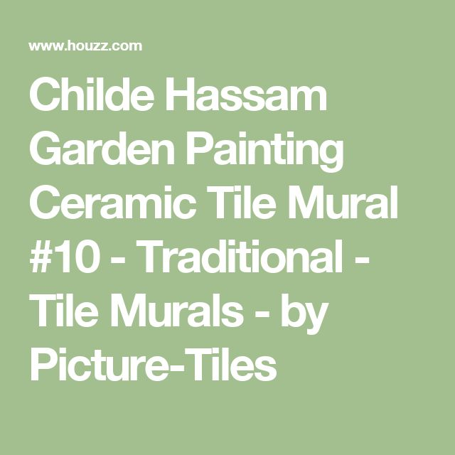 Childe Hassam Garden Painting Ceramic Tile Mural #10 - Traditional - Tile Murals - by Picture-Tiles