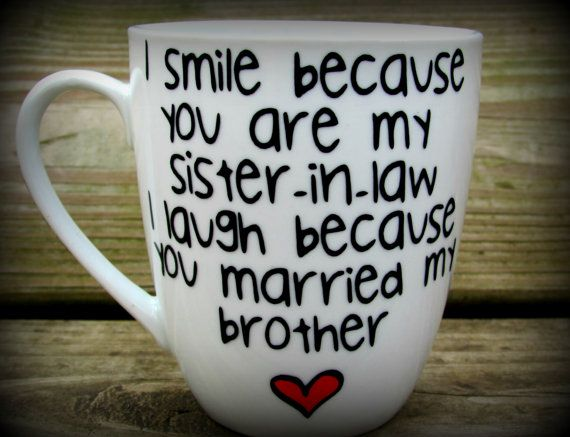 Wedding Gift Ideas For Brother In Law : in law sister in law gift sister in law mug sister in law wedding gift ...
