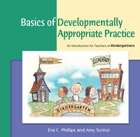 Basics of Developmentally Appropriate Practice: An Introduction for Teachers of Kindergartners
