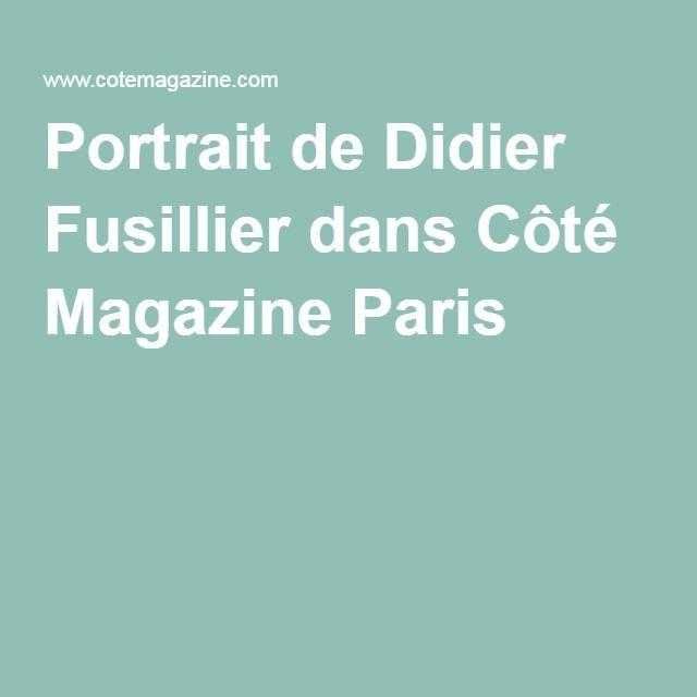 Portrait de Didier Fusillier dans Côté Magazine Paris