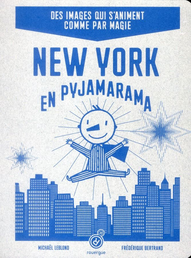 New York en pyjamarama I Michaël Leblond & Frédérique Bertrand