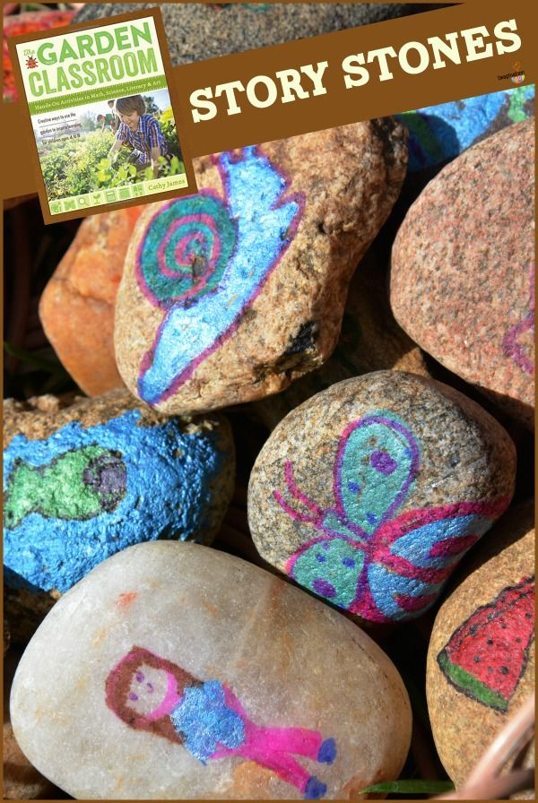 How to make story stones for your garden, plus ideas for outdoor language and literacy activities -- idea from the new book, The Garden Classroom