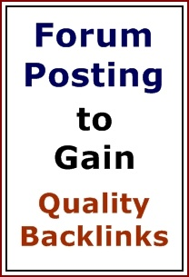 There are many ways to gain quality backlinks to your site. Forum posting is one way. If done properly you can gain not only backlinks but traffic as well.