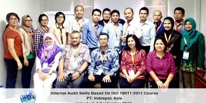 Internal Audit Skills Based on ISO 19011:2011 Course PT. Indospec Asia – WQA