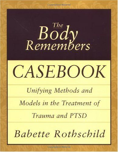 Bestseller Books Online The Body Remembers Casebook: Unifying Methods and Models in the Treatment of Trauma and PTSD Babette Rothschild $14.9 - http://www.ebooknetworking.net/books_detail-0393704009.html