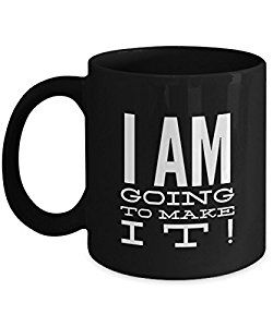 Amazon.com | I Am Going To Make It  Positive Affirmations Morning Coffee Mug