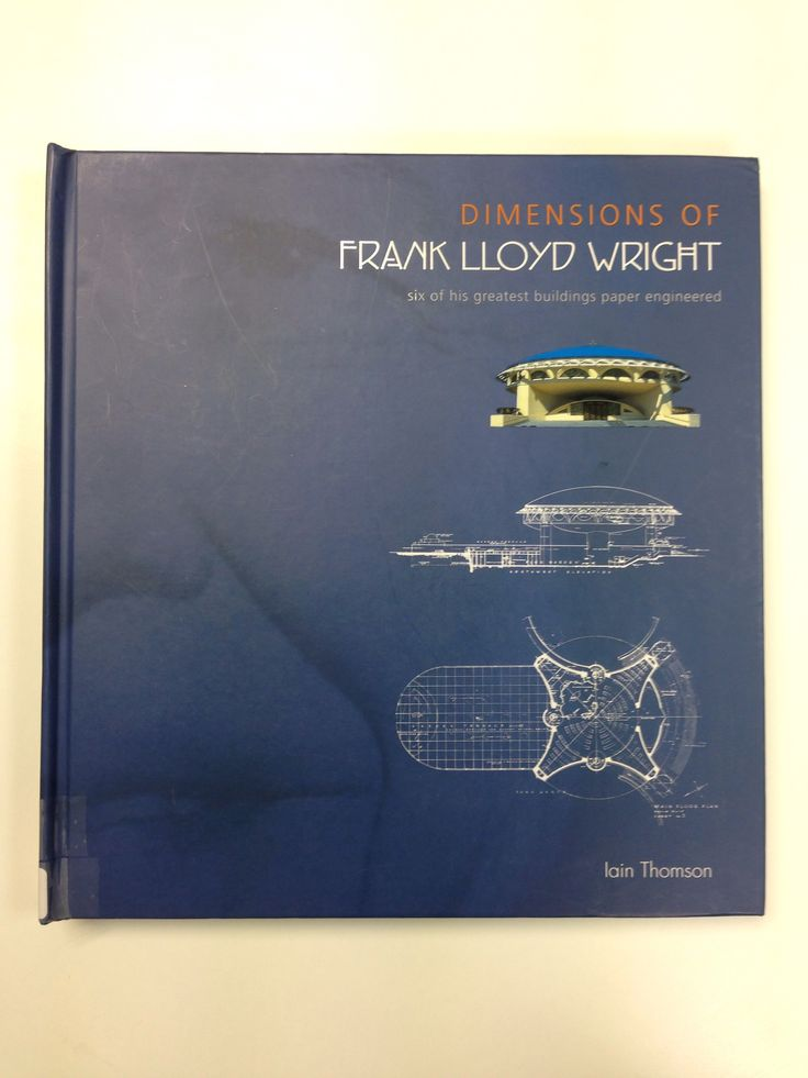 Dimensions of Frank Lloyd Wright: six of his greatest buildings paper engineered, by Iain Thomson. Rochester: Grange Books, 2002.