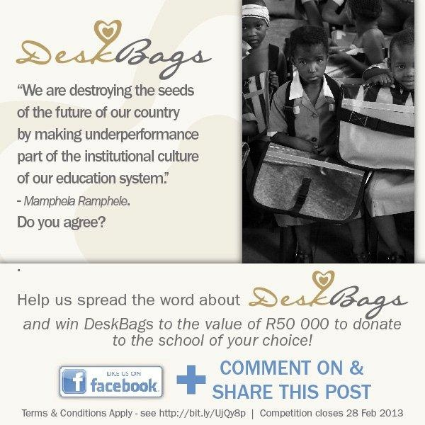 """""""We are destroying the seeds of the future of our country by making underperformance part of the institutional culture of our eduction system."""" - Mamphela Ramphele ..... Do you agree??  **Today is the last day to enter to WIN R50,000 worth of DeskBags!! - Enter by liking our Facebook page or commenting on & sharing a competition post**"""