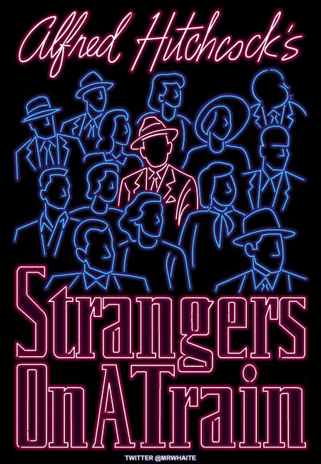 Neon movie posters by Mr. Whaite: Alfred Hitchcock's Strangers on a Train. http://www.mrwhaite.com/