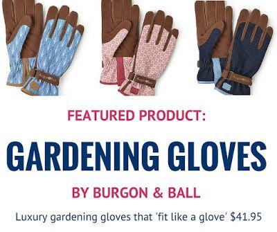 Burgon & Ball Gardening Gloves  $41.95 - Luxury gardening gloves made from durable, high-performance fabric that 'fit like a glove'.  #gardeninggloves #gardeninggifts #giftsforgardeners
