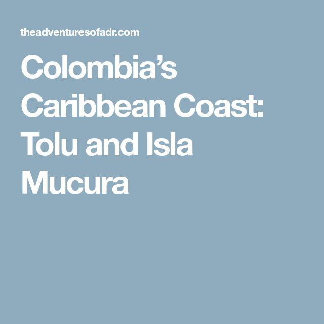 Colombia's Caribbean Coast: Tolu and Isla Mucura
