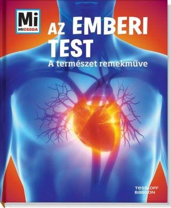 http://sokatolvasok.hu/az-emberi-test-a-termeszet-remekmuve  Az emberi test - A természet remekműve - Mi MICSODA A sorozat