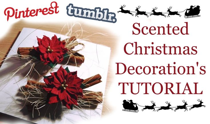 Scented Christmas Decor - TUTORIAL *Tumblr.Pinterest style*