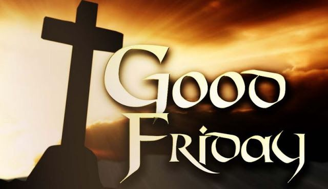 Good Friday History April 10 2020 Friday Images Good Friday