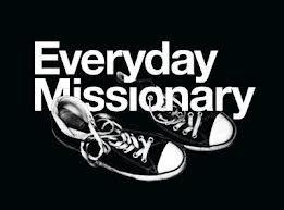 EVERYDAY MISSIONARY!!!