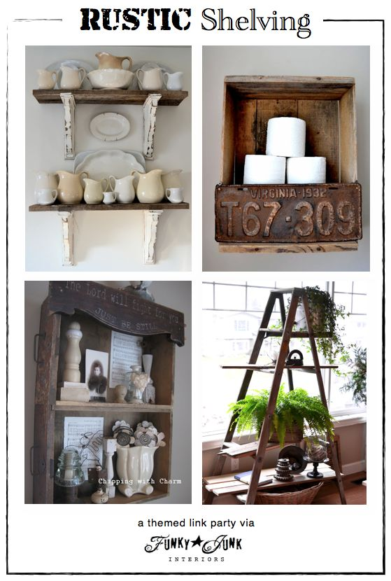 Party Junk 201 - DIY rustic shelving ideas - features galore plus a themed link party! via Funky Junk Interiors