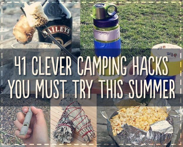 41 Genius Camping Hacks You'll Wish You Thought Of Sooner (some Scout friendly, some not :) )