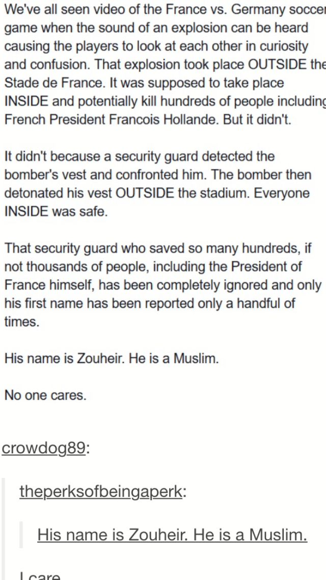 Muslims are not terrorists. Anyone who commits a terrorist act in the name of their religion is denouncing their religion, whether they want to or not. I'm not even religious, nor do I care for religion personally, but these people who are being labeled terrorists just because of their religion are actually the biggest sufferers of terrorist attacks. Stand with Muslims, not against them.