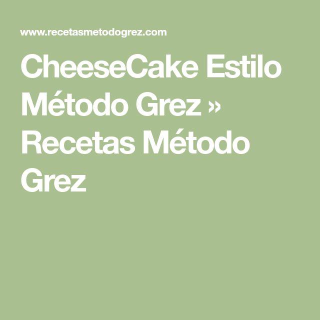 CheeseCake Estilo Método Grez » Recetas Método Grez