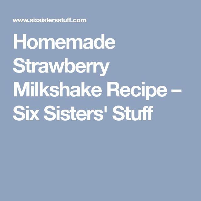 Homemade Strawberry Milkshake Recipe – Six Sisters' Stuff