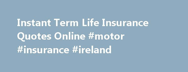 """Instant Term Life Insurance Quotes Online #motor #insurance #ireland http://nef2.com/instant-term-life-insurance-quotes-online-motor-insurance-ireland/  #insurance quote # Life Insurance Quotes What is my Insurance Age? Many insurance companies determine your age as your age at your nearest birthday. As an example, if you were born on January 1,1968, your """"insurance age"""" in 2008 would be age 40 up until June 30th, 2008. Thereafter, it would be age 41 until..."""