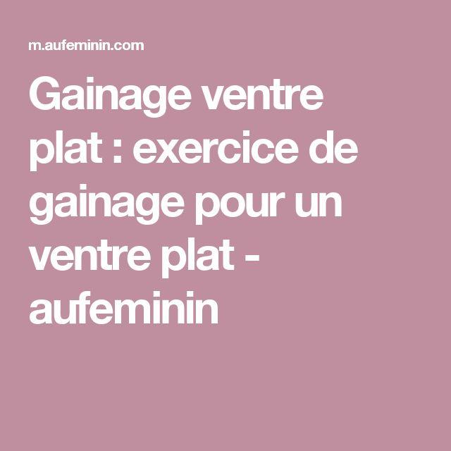 Gainage ventre plat: exercice de gainage pour un ventre plat - aufeminin