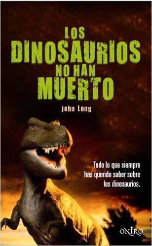 REFERENCIA. Los dinosaurios no han muerto: Todo lo que siempre has querido saber sobre los dinosaurios / John Long. Adéntrate en las páginas de este libro para conocer cómo eran y cómo vivían los dinosaurios, cómo fueron las batallas más impresionantes y cómo se extinguieron.  Este libro nos habla también de los contrabandistas de fósiles, los esqueletos vendidos por millones de euros y las huellas de dinosaurios robades. Porque 65 milliones de años después de su desaparición, los…