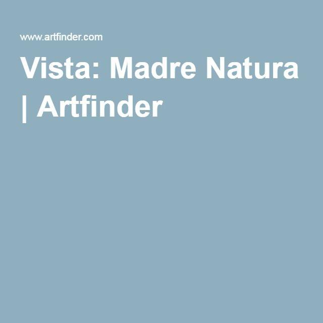 Vista: Madre Natura | Artfinder