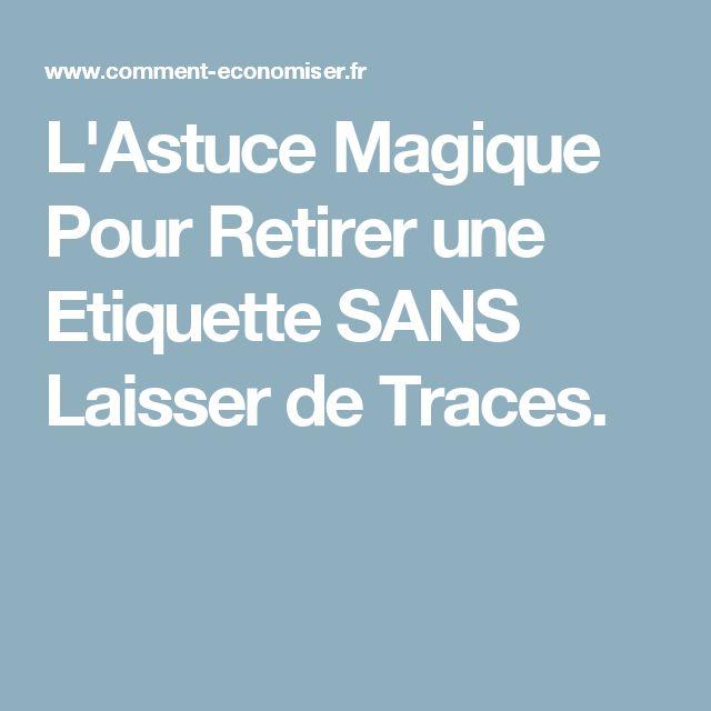 L'Astuce Magique Pour Retirer une Etiquette SANS Laisser de Traces.