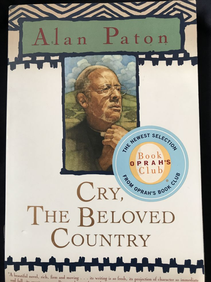 Cry, The Beloved Country. By Alan Paton. UCLA alumni book club June 2017 meeting.
