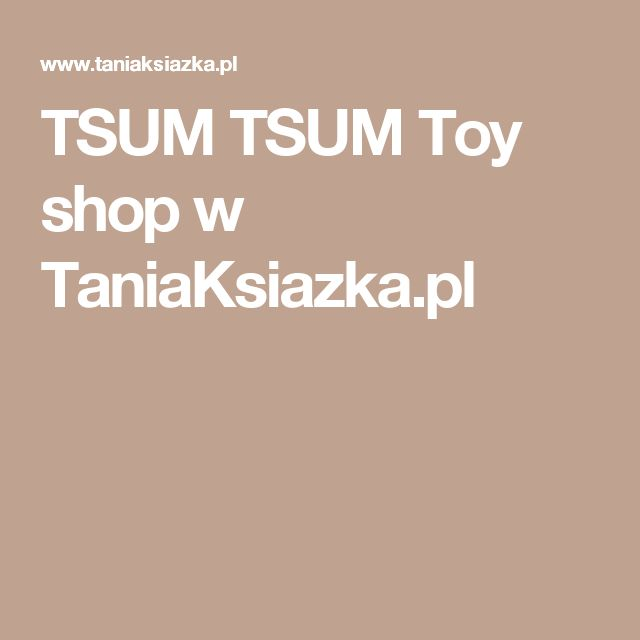 TSUM TSUM Toy shop w TaniaKsiazka.pl