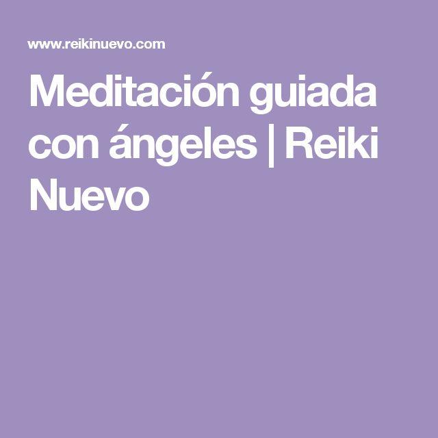 Meditación guiada con ángeles | Reiki Nuevo
