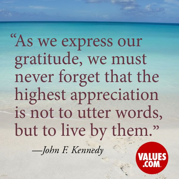 John F Kennedy Gratitude Quote: 1000+ Images About Values.com / Values, Pass It On, Please