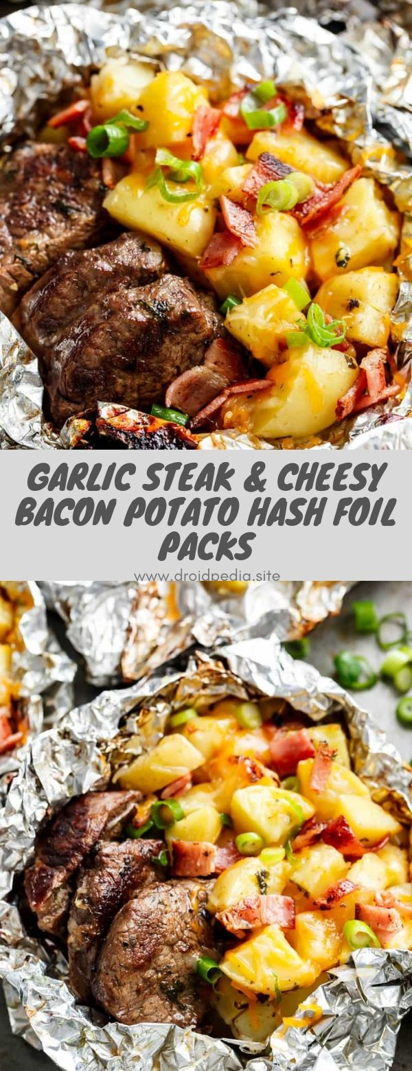 Garlic Steak & Cheesy Bacon Potato Hash Foil Packs #dinner #maincourse #steak #bacon #potato