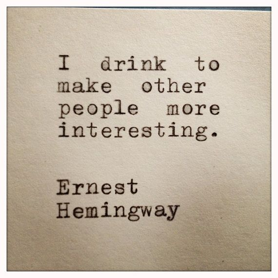 Ernest Hemingway Drinking Quote Hand Typed On by ...