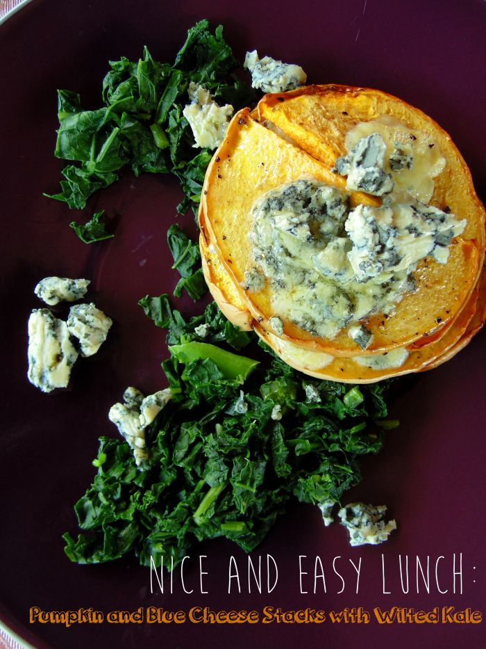 Pumpkin and Blue Cheese Stacks with Wilted Kale :)