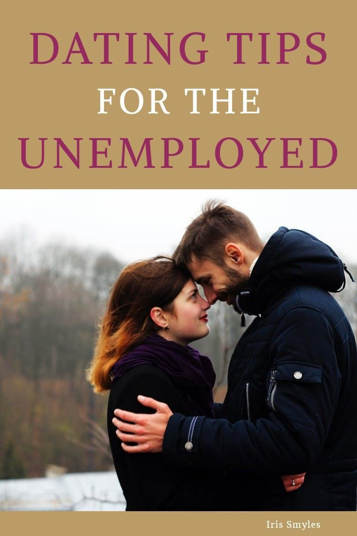 dating advice unemployed