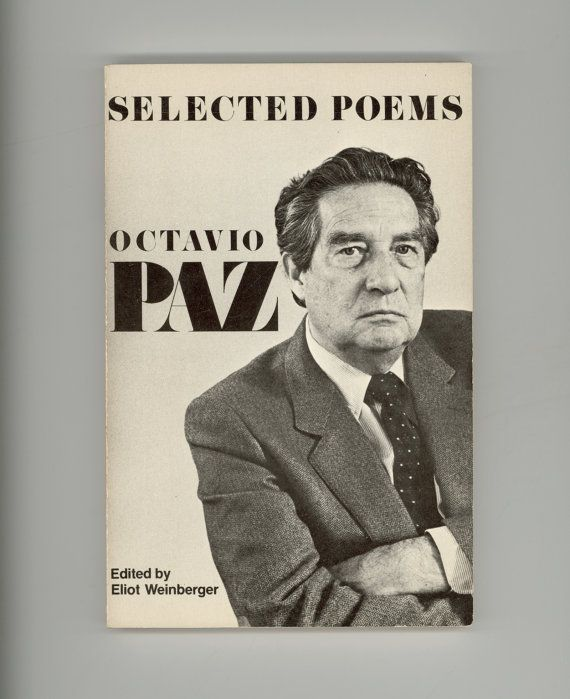 Octavio Paz, Selected Poems, Translations, Edited by Eliot Weinberger Vintage Poetry Book 1984 Paperback Published by New Directions.  For sale by ProfessorBooknoodle, SOLD