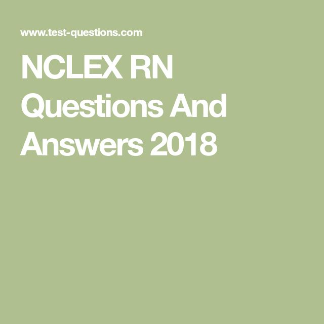 NCLEX RN Questions And Answers 2018