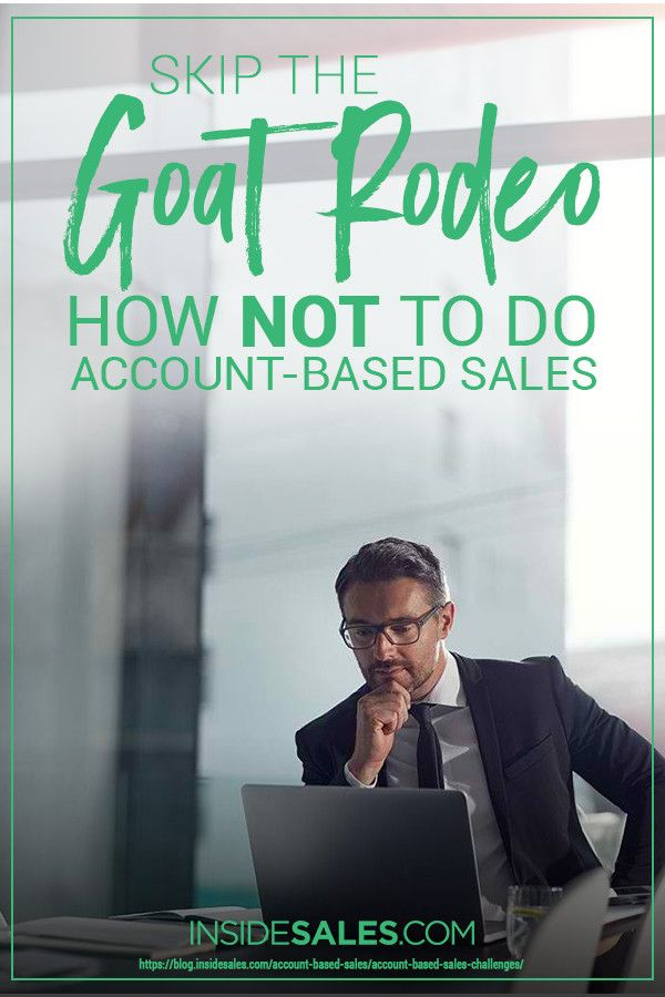 Skip the Goat Rodeo: How NOT to Do Account-Based Sales | Inside