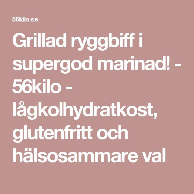 Grillad ryggbiff i supergod marinad! - 56kilo - lågkolhydratkost, glutenfritt och hälsosammare val