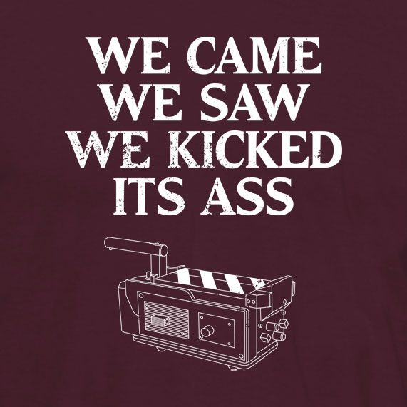 "We Came, We Saw, We Kicked Its Ass. This tribute t-shirt is inspired by the 1984 movie ""Ghostbusters"" #tshirt $19.99"