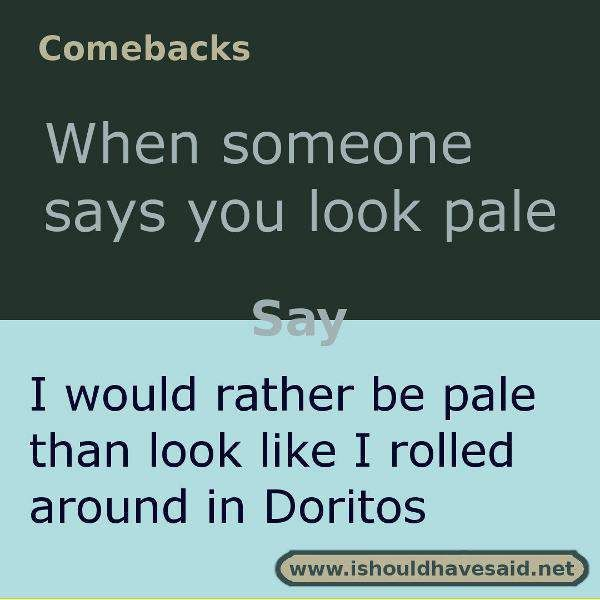 Quotes About Being Pale: Best 25+ Good Comebacks Ideas On Pinterest