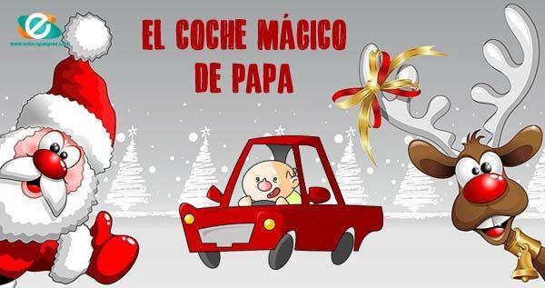 Día 16: Historias navideñas: El coche mágico de papa, que tratan que más importante la imaginación y saber compartir, que tener muchos juguetes