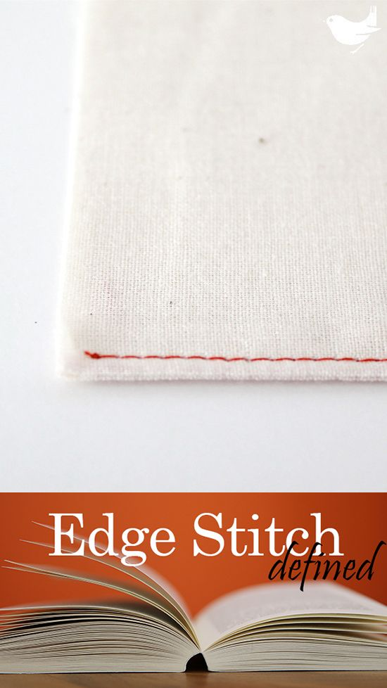 """Edge Stitch: Straight stitch sewn on a visible part of the project, 1/16"""" or 1/8"""" from and parallel to the fabric's edge, a seam, or another stitching line. When stitching use the edge of your pressure foot as a guide and adjust the needle position (left, center, or right) to create the distance you desire. Can be used to reinforce a seam or as a decorative finish. 