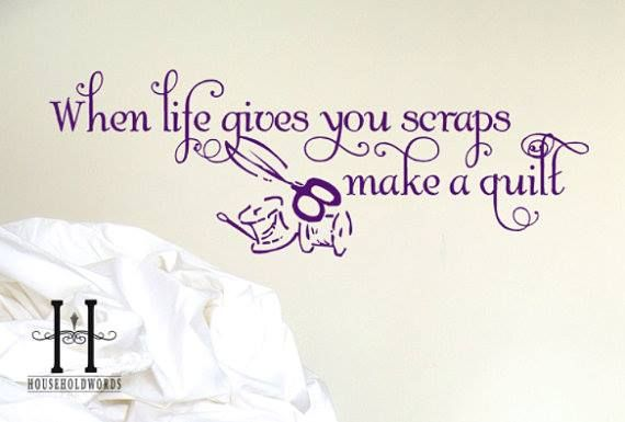Quotes About Life And Quilts Quotesgram