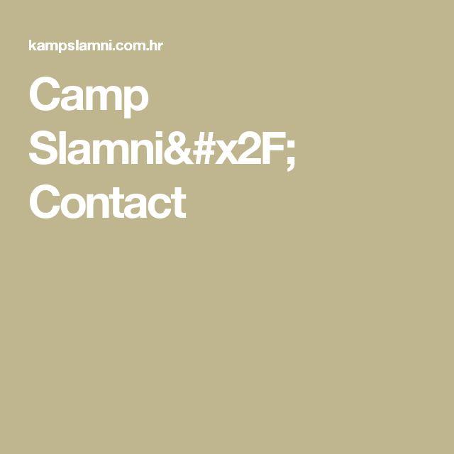 Camp Slamni/ Contact