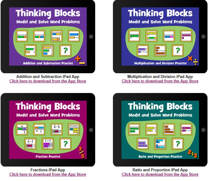 Thinking Blocks Apss help students practice math word problems, showing students step by step instructions and pictures.  There is an app for addition/subtraction, multiplication/division, fractions, and ratio and proportions.